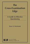 The Cross-Examination Edge