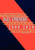 AstroAmerica's Daily Ephemeris 2000-2020 Midnight