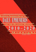 AstroAmerica's Daily Ephemeris 2010-2020 Midnight