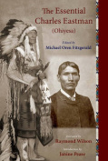 The Essential Charles Eastman (Ohiyesa), Revised and Updated Edition