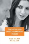 Confronting Your Spouse's Pornography Problem