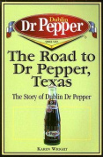 The Road to Dr Pepper, Texas