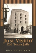 Just Visitin': Old Texas Jails