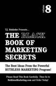 The Black Book of Marketing Secrets, Vol. 8