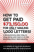 How to Get Paid $73,150.00 for Only Mailing 1,000 Letters!