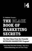 The Black Book of Marketing Secrets, Vol. 4