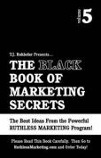 The Black Book of Marketing Secrets, Vol. 5
