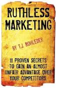 Ruthless Marketing