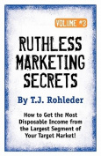 Ruthless Marketing Secrets, Vol. 3