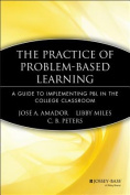 The Practice of Problem Based Learning