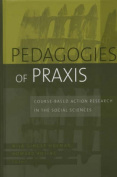 Pedagogies of Praxis
