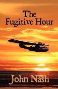 The Fugitive Hour