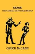 Osmis, the Cursed Egyptian Maiden