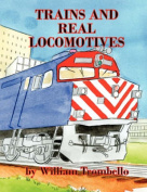 Trains and Real Locomotives