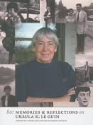 80! Memories & Reflections on Ursula K. Le Guin
