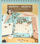 Month by Month Scrapbooking