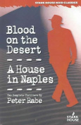 Blood on the Desert/A House in Naples