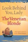 Look Behind You, Lady/The Venetian Blonde