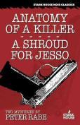Anatomy of a Killer/A Shroud for Jesso