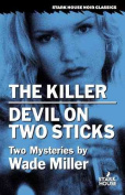 The Killer/Devil on Two Sticks