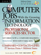 Computer Jobs with the Growing Information Technology Professional Services Sector [2007] Companies-Contacts-Links - IT Services Firms - Midwest States