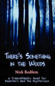 There's Something in the Woods