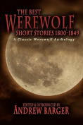 The Best Werewolf Short Stories 1800-1849