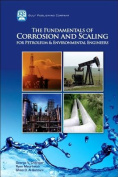 The Fundamentals of Corrosion and Scaling