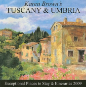 Karen Brown's Tuscany and Umbria 2009