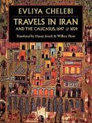 Travels in Iran and the Caucusus