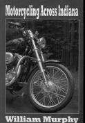 Motorcycling Across Indiana
