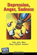 Depression, Anger, Sadness