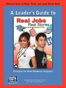 A Leader's Guide to Real Jobs, Real Stories