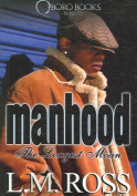 Manhood: The Longest Moan