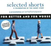 Selected Shorts - For Better and for Worse [Audio]