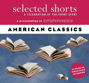 American Classics (Selected Shorts  [Audio]
