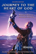 Journey to the Heart of God - Mystical Keys to Immortal Mastery
