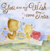 You are My Wish Come True