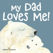 My Dad Loves Me! [Board book]