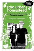 Anglers Book Supply Co 1-934170-10-0 The Urban Homestead - Expanded& Revised Edition - Your Guide To Self-Sufficient Living In The Heart Of The City
