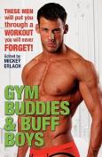Gym Buddies & Buff Boys