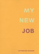 My New Job
