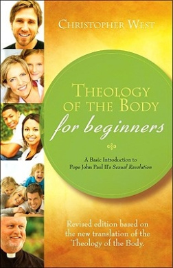 Theology of the Body for Beginners: A Basic Introduction to Pope John Paul II's Sexual Revolution