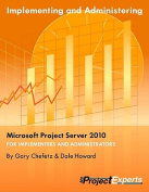 Implementing and Administering Microsoft Project Server 2010