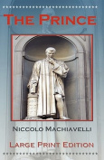 The Prince by Niccolo Machiavelli - Large Print Edition [Large Print]