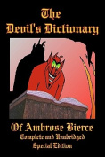The Devil's Dictionary of Ambrose Bierce - Complete and Unabridged - [Special Edition]