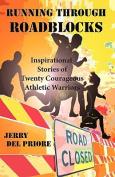 Running Through Roadblocks