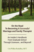 On the Road to Becoming a Successful Marriage and Family Therapist