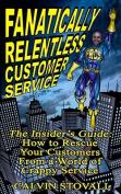 Fanatically Relentless Customer Service