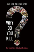 Why Do You Kill?